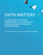 Faith Matters: A guide for the design, monitoring & evaluation of inter-religious action for peacebuilding
