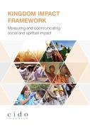 Kingdom Impact Framework – Measuring and Communicating Social and Spiritual Impact