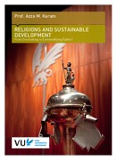 RELIGIONS AND SUSTAINABLE DEVELOPMENT – From Overlooking to Commodifying Faiths?