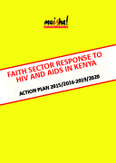 Faith Sector Response to HIV and AIDs in Kenya – Action Plan 2015/2016-2019/2020