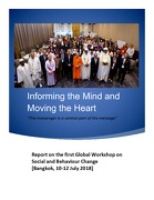 Informing the Mind and Moving the Heart – Report on the first Global Workshop on Social and Behaviour Change [Bangkok, 10-12 July 2018]
