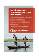 The Triple Nexus, Localization, and Local Faith Actors: The intersections between faith, humanitarian response, development, and peace