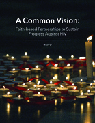 A Common Vision: Faith-based Partnerships to Sustain Progress Against HIV