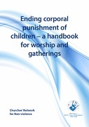 Ending Corporal Violence Against Children- a handbook for worship and religious gatherings