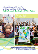 Climate Justice with and for Children and Youth in Churches – Get Informed, Get Inspired, Take Action