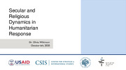 Secular and Religious Dynamics in Humanitarian Response – USAID Presentation by Dr. Olivia Wilkinson