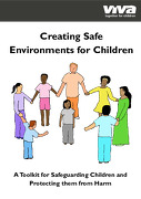 Creating Safe Environments for Children: A Toolkit for Safeguarding Children and Protecting them from Harm