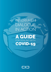 Interfaith Dialogue in Action: A Guide for Dealing with COVID-19